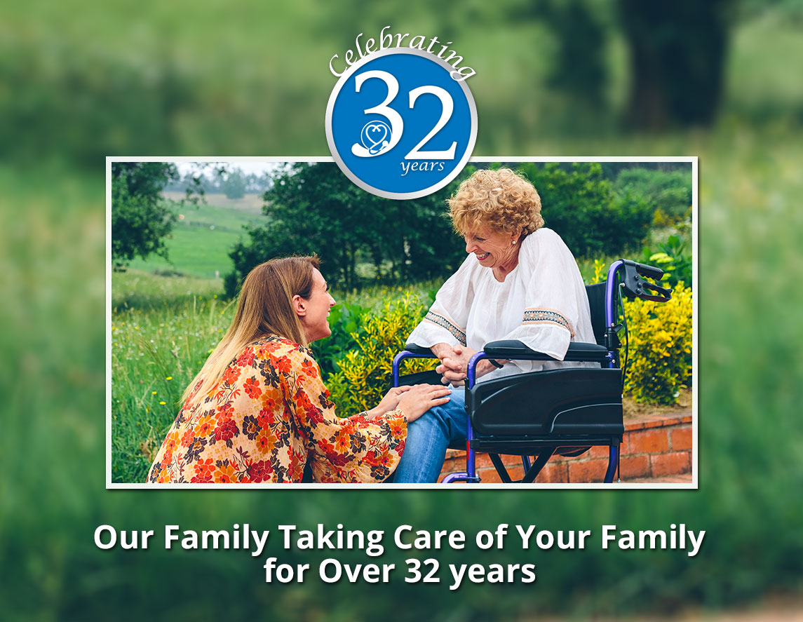 Our Family Taking Care of Your Family for Over 32 years